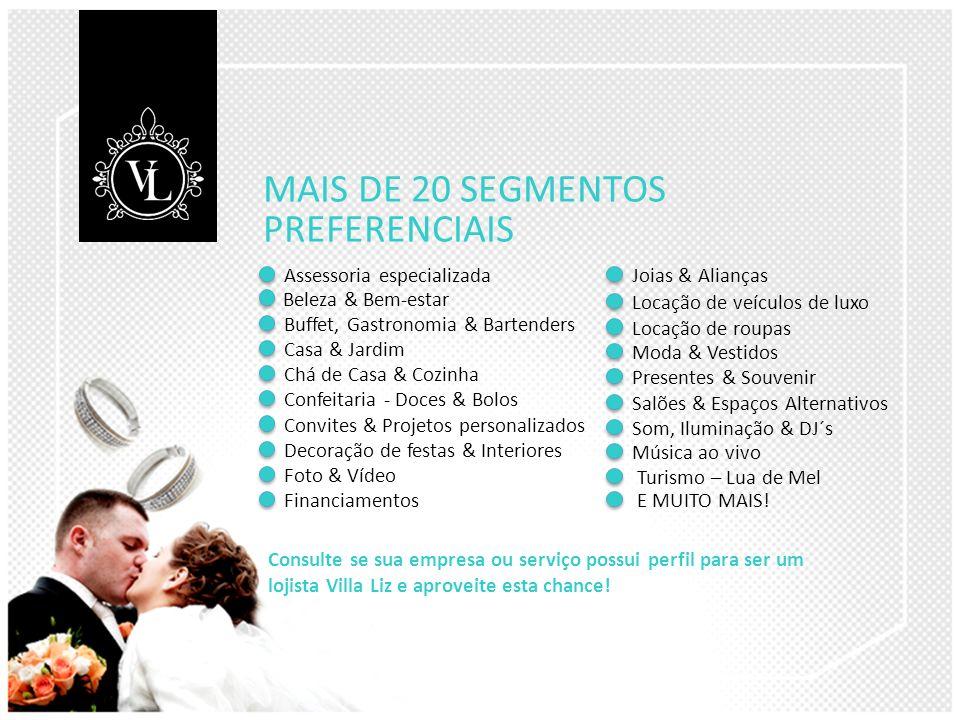 MAIS DE 20 SEGMENTOS PREFERENCIAIS Assessoria especializada
