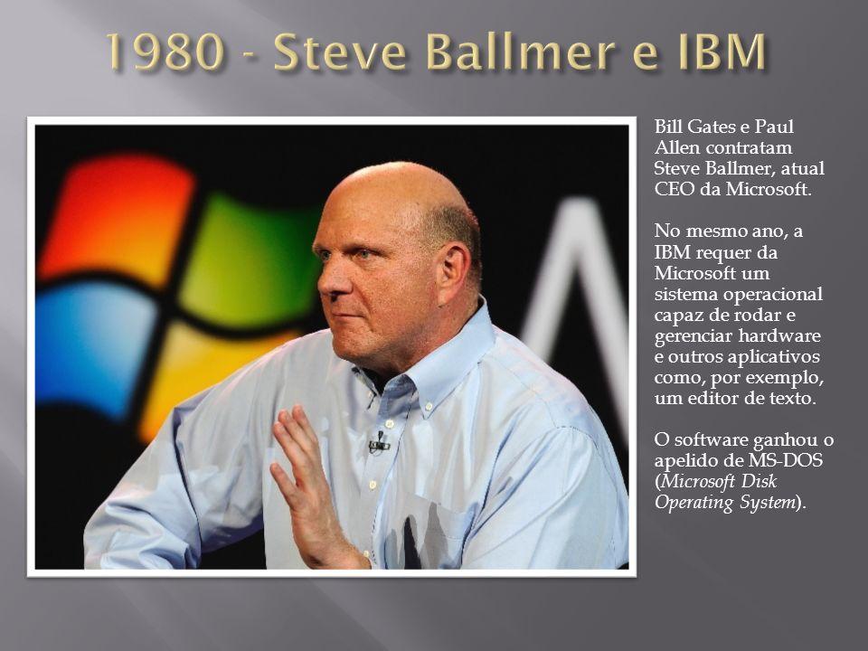 1980 - Steve Ballmer e IBM