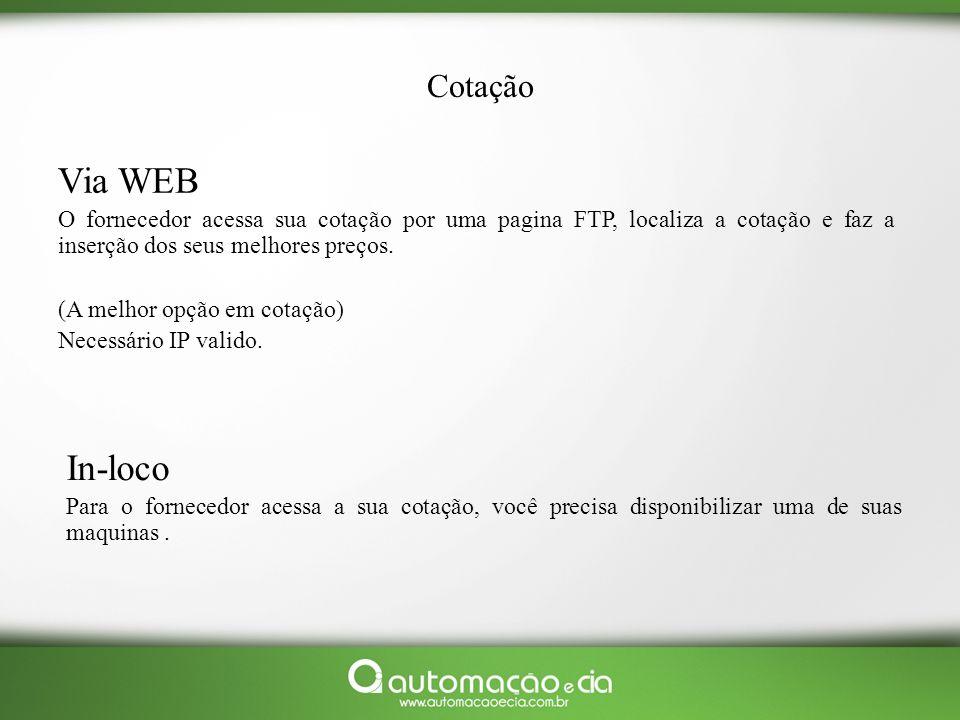 Via WEB In-loco Cotação