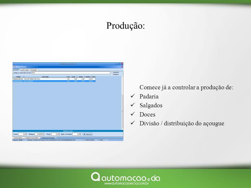 Produção: Comece já a controlar a produção de: Padaria Salgados Doces