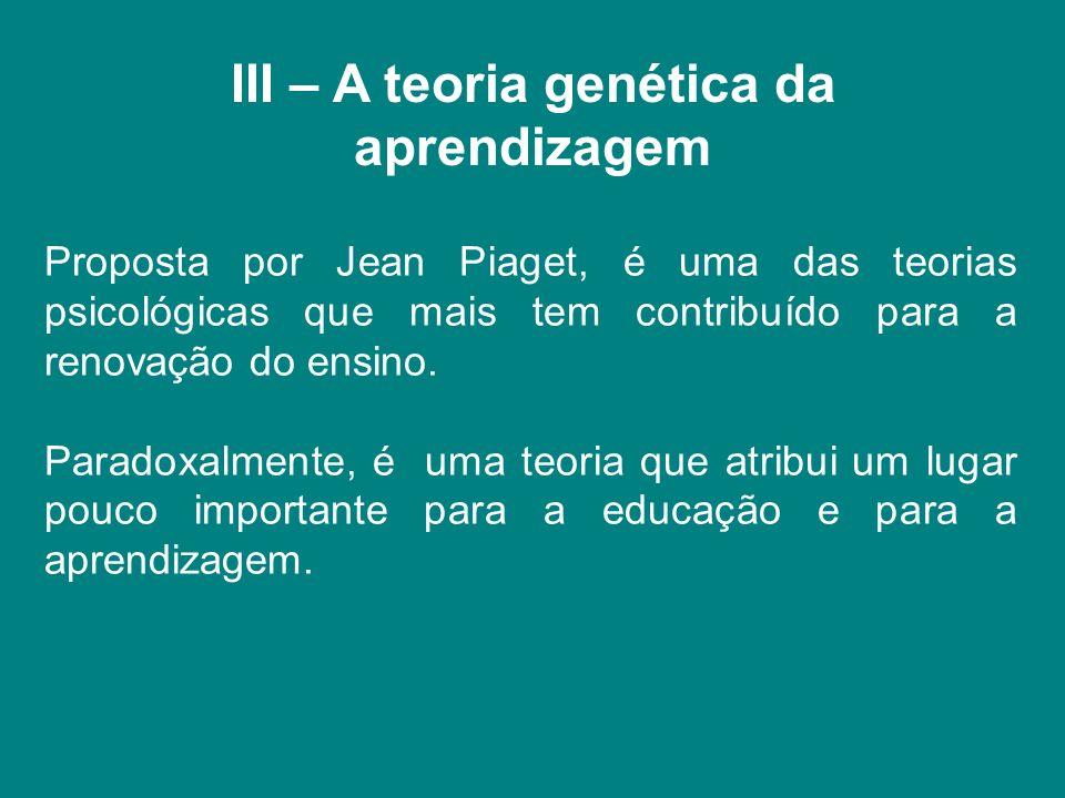 III – A teoria genética da aprendizagem
