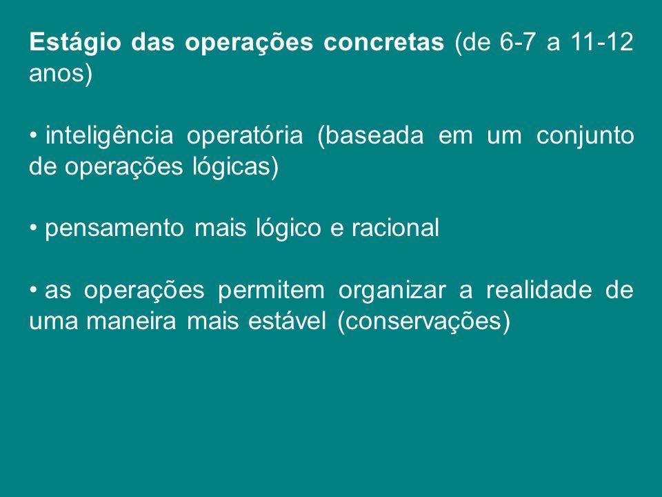 Estágio das operações concretas (de 6-7 a 11-12 anos)