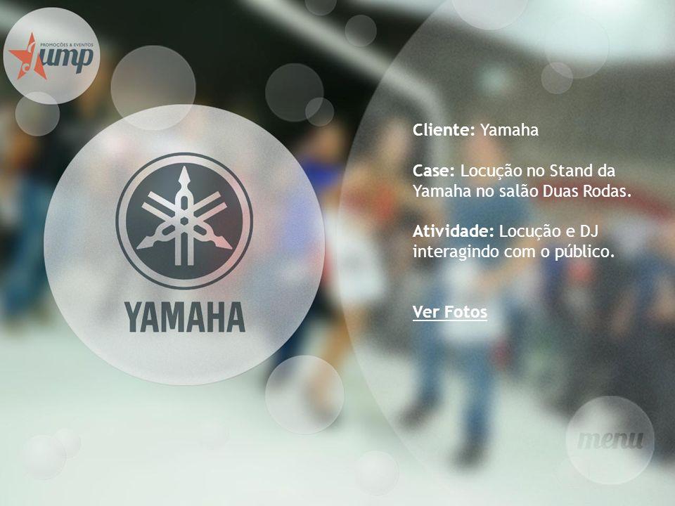 Cliente: Yamaha Case: Locução no Stand da Yamaha no salão Duas Rodas. Atividade: Locução e DJ interagindo com o público.