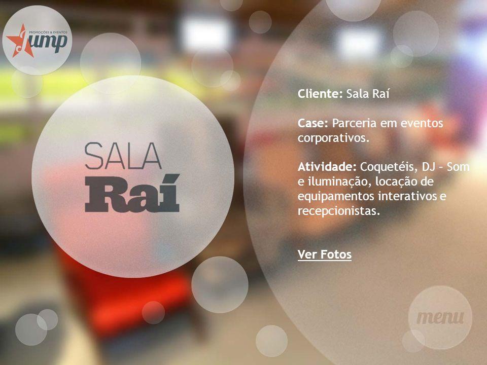 Cliente: Sala Raí Case: Parceria em eventos corporativos.