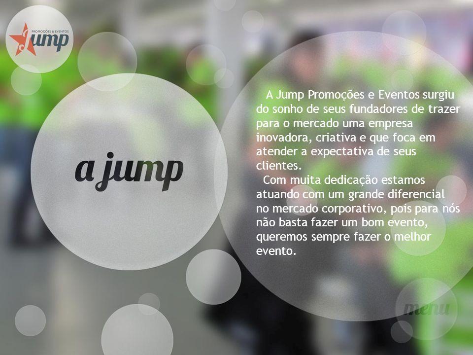 A Jump Promoções e Eventos surgiu do sonho de seus fundadores de trazer para o mercado uma empresa inovadora, criativa e que foca em atender a expectativa de seus clientes.