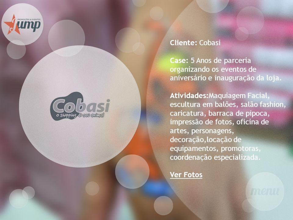 Cliente: Cobasi Case: 5 Anos de parceria organizando os eventos de aniversário e inauguração da loja.