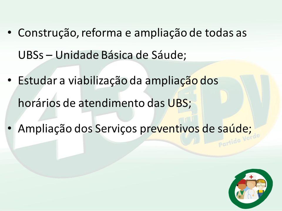 Construção, reforma e ampliação de todas as UBSs – Unidade Básica de Sáude;