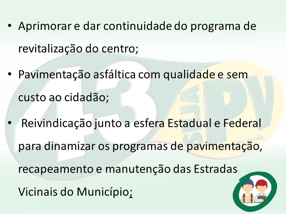 Aprimorar e dar continuidade do programa de revitalização do centro;