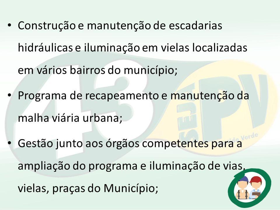 Construção e manutenção de escadarias hidráulicas e iluminação em vielas localizadas em vários bairros do município;
