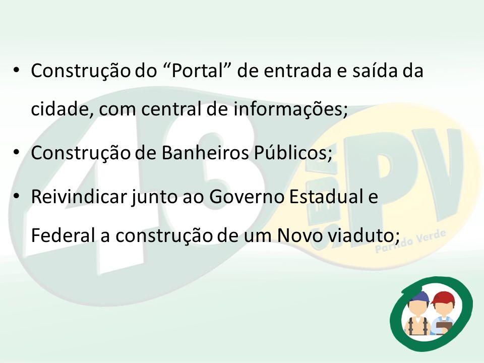 Construção do Portal de entrada e saída da cidade, com central de informações;