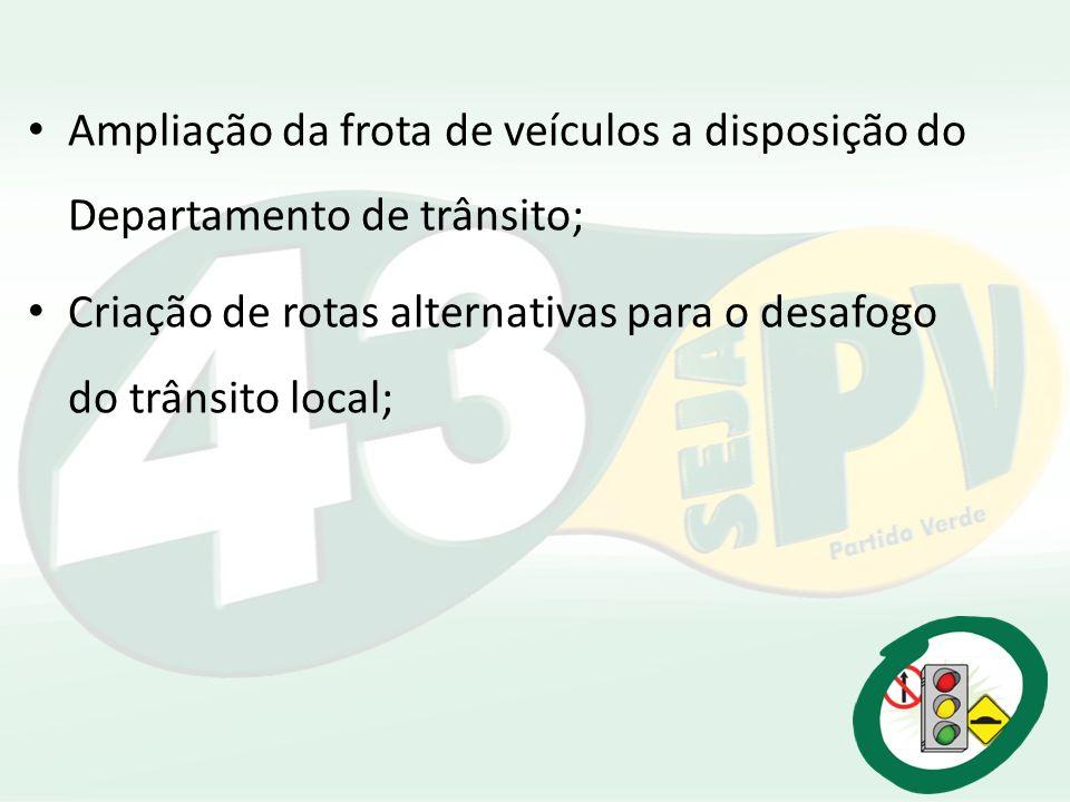 Ampliação da frota de veículos a disposição do Departamento de trânsito;