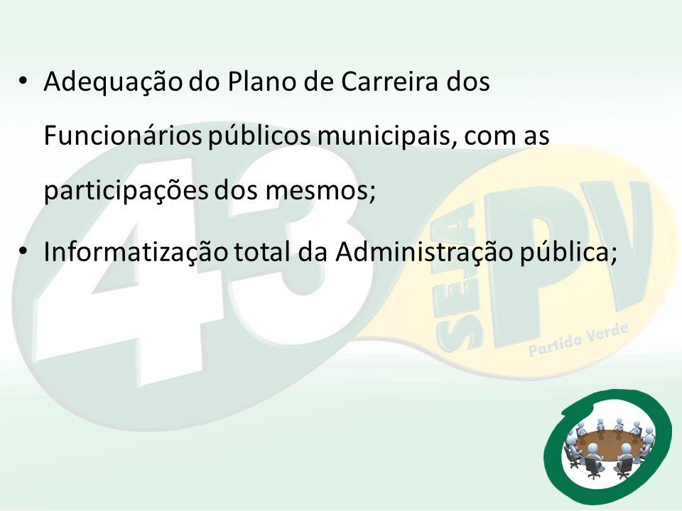 Adequação do Plano de Carreira dos Funcionários públicos municipais, com as participações dos mesmos;