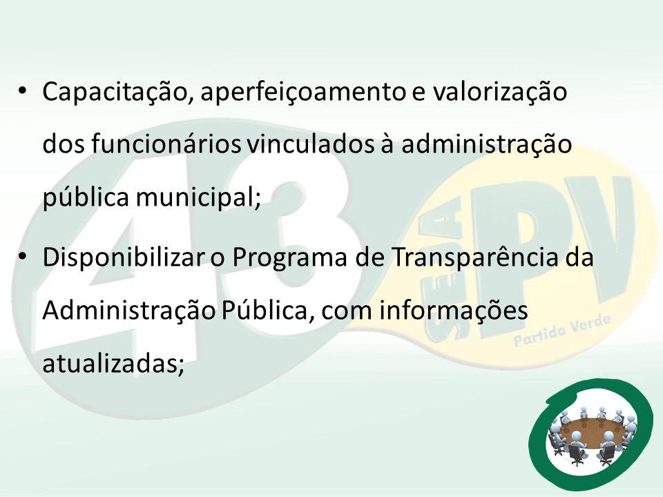 Capacitação, aperfeiçoamento e valorização dos funcionários vinculados à administração pública municipal;