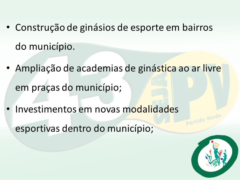 Construção de ginásios de esporte em bairros do município.