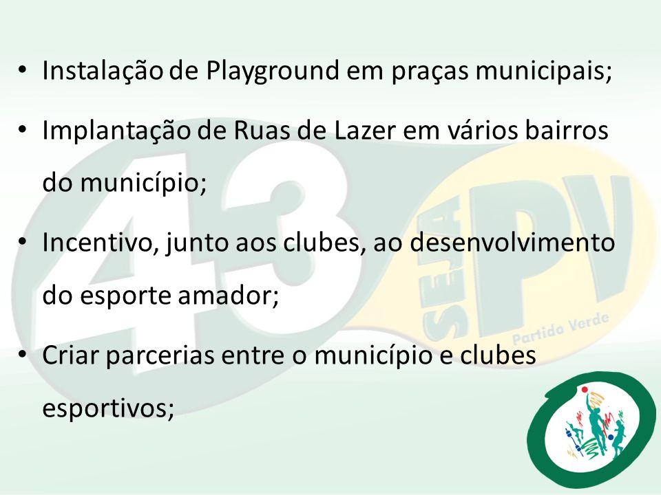 Instalação de Playground em praças municipais;