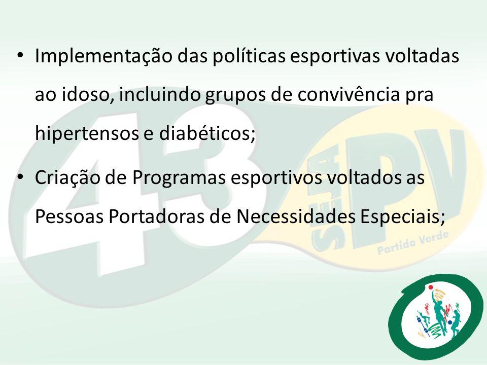 Implementação das políticas esportivas voltadas ao idoso, incluindo grupos de convivência pra hipertensos e diabéticos;
