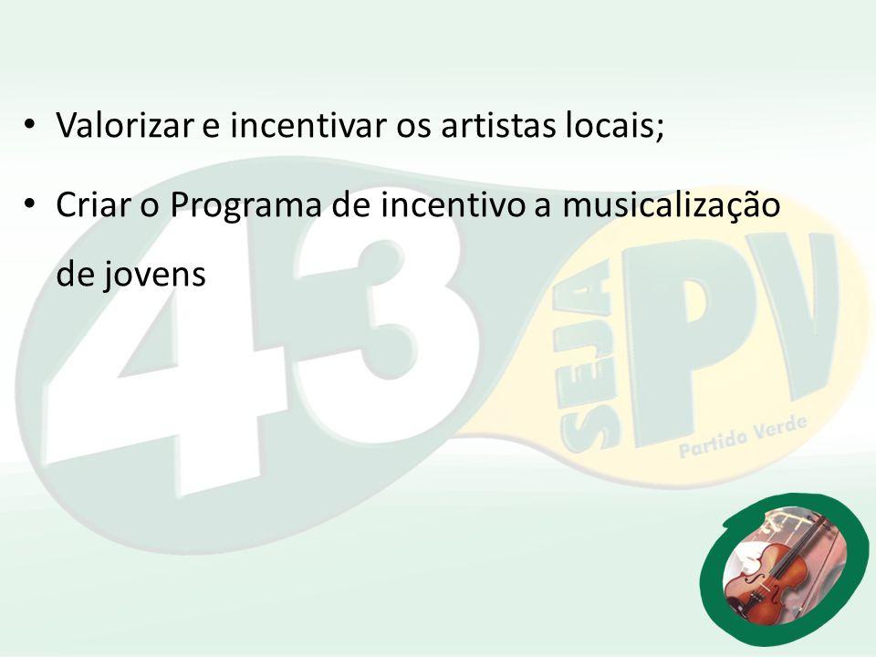 Valorizar e incentivar os artistas locais;