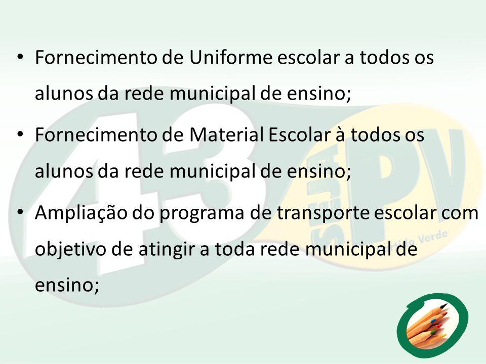 Fornecimento de Uniforme escolar a todos os alunos da rede municipal de ensino;