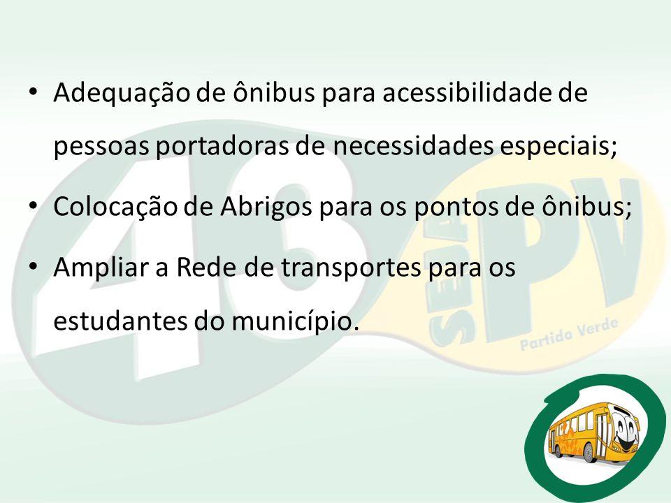 Adequação de ônibus para acessibilidade de pessoas portadoras de necessidades especiais;