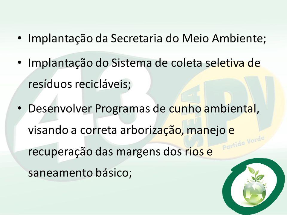 Implantação da Secretaria do Meio Ambiente;