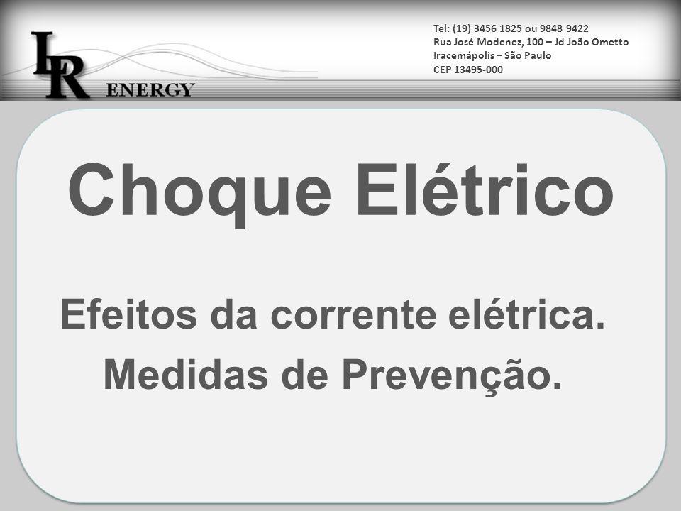 Efeitos da corrente elétrica.