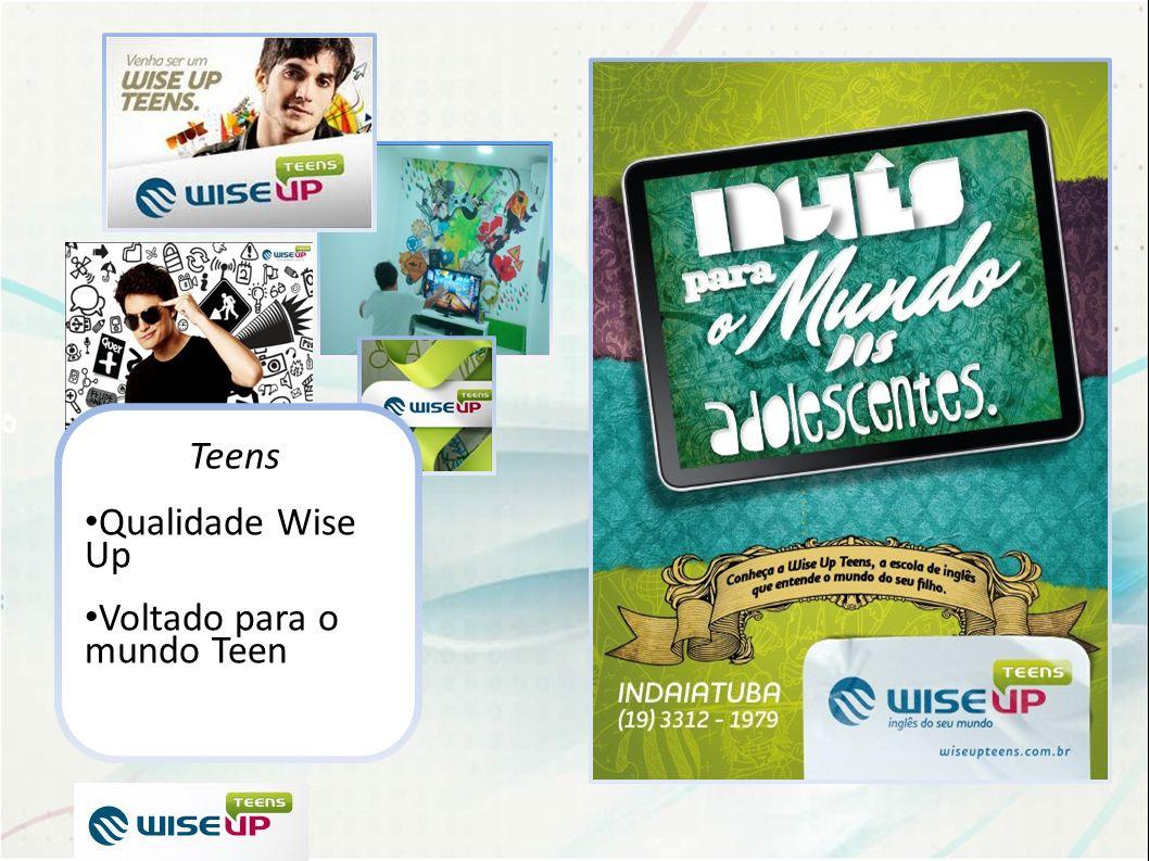 Teens Qualidade Wise Up Voltado para o mundo Teen