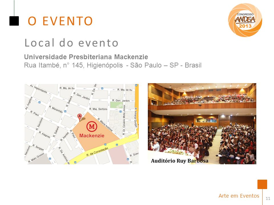 O EVENTO Local do evento Universidade Presbiteriana Mackenzie