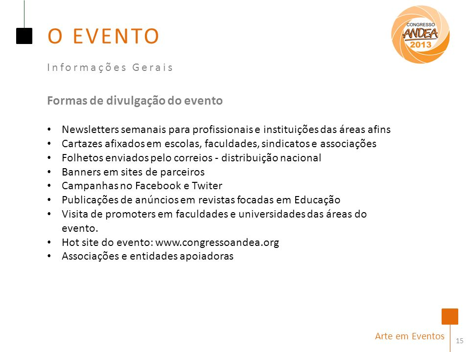 O EVENTO Formas de divulgação do evento Informações Gerais