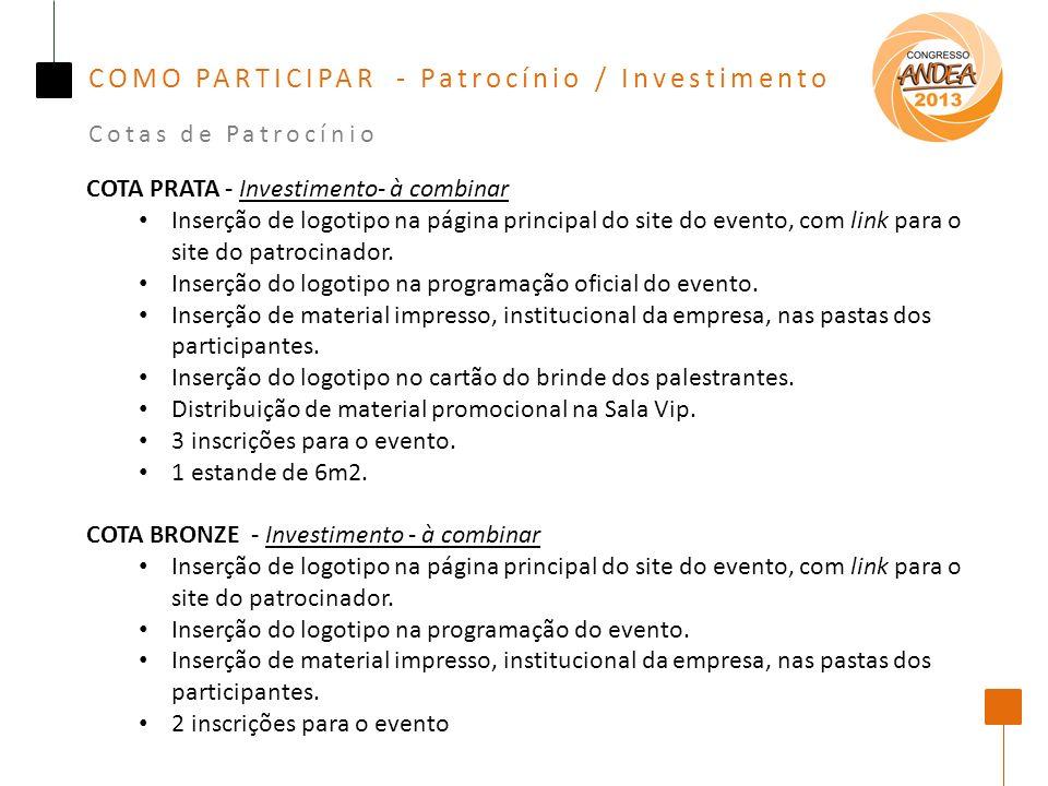COMO PARTICIPAR - Patrocínio / Investimento