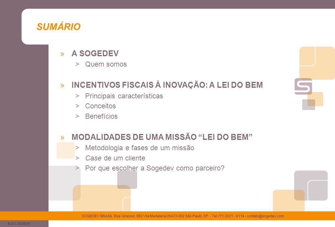 SUMÁRIO A SOGEDEV INCENTIVOS FISCAIS À INOVAÇÃO: A LEI DO BEM