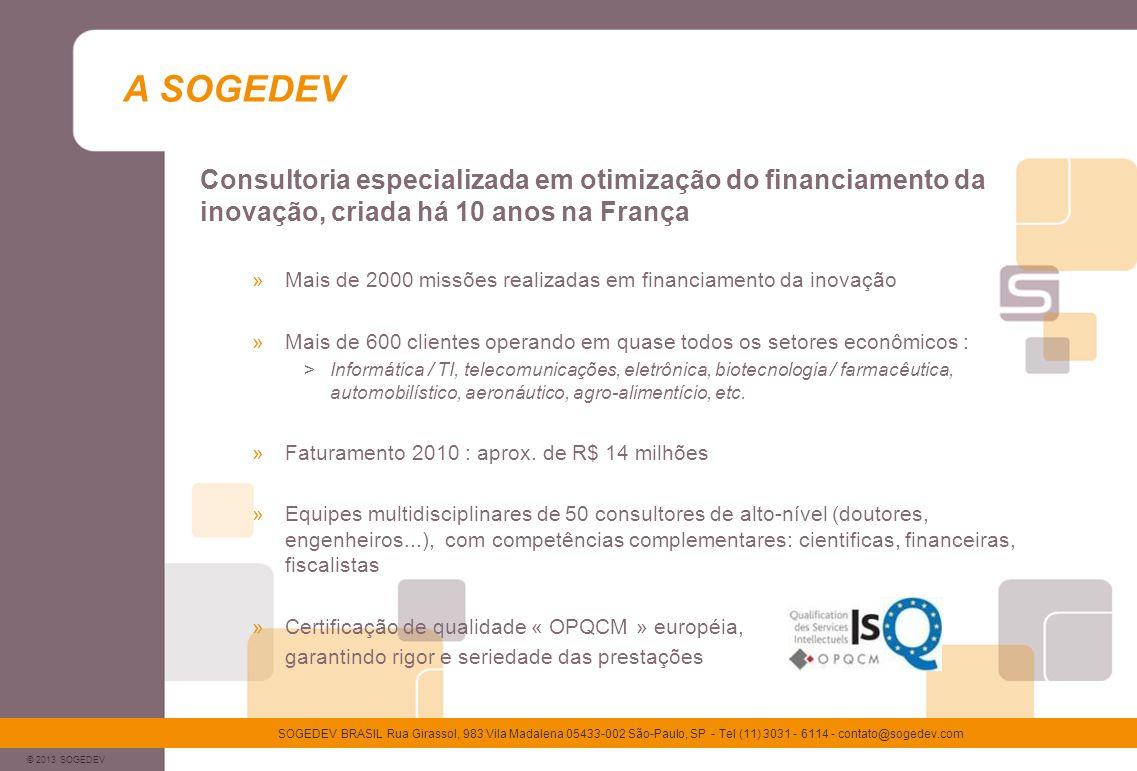 A SOGEDEV Consultoria especializada em otimização do financiamento da inovação, criada há 10 anos na França.