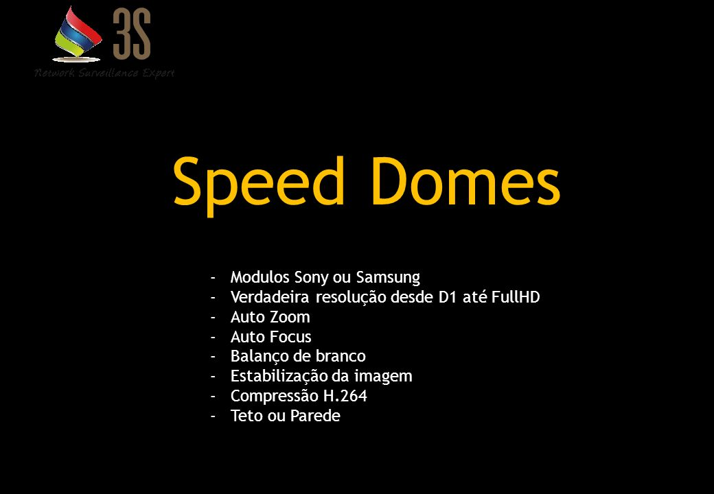 Speed Domes Modulos Sony ou Samsung