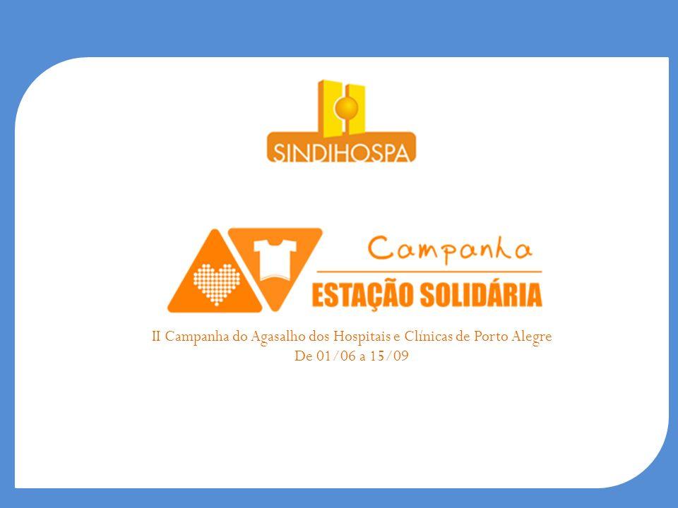 II Campanha do Agasalho dos Hospitais e Clínicas de Porto Alegre