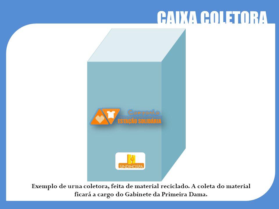 CAIXA COLETORA Exemplo de urna coletora, feita de material reciclado.