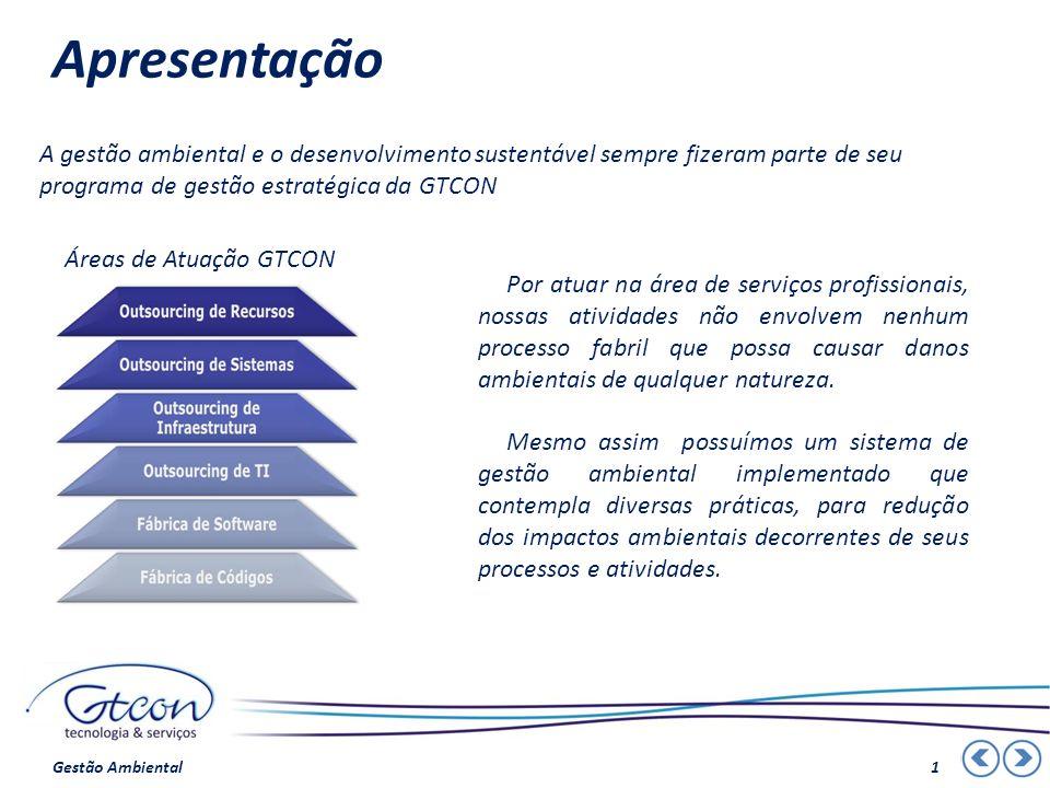 Apresentação A gestão ambiental e o desenvolvimento sustentável sempre fizeram parte de seu programa de gestão estratégica da GTCON.