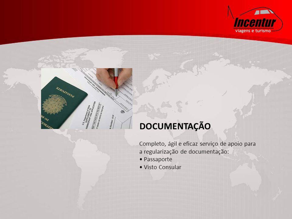 DOCUMENTAÇÃO Completo, ágil e eficaz serviço de apoio para a regularização de documentação: • Passaporte • Visto Consular.