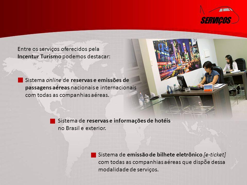 SERVIÇOS Entre os serviços oferecidos pela Incentur Turismo podemos destacar: