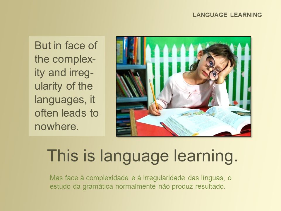 This is language learning.