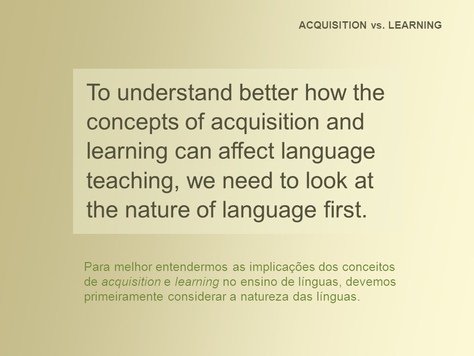 language learning vs language acquisition Third language acquisition vs second language acquisition  of a non-native  language by learners who have previously acquired or are acquiring two other.