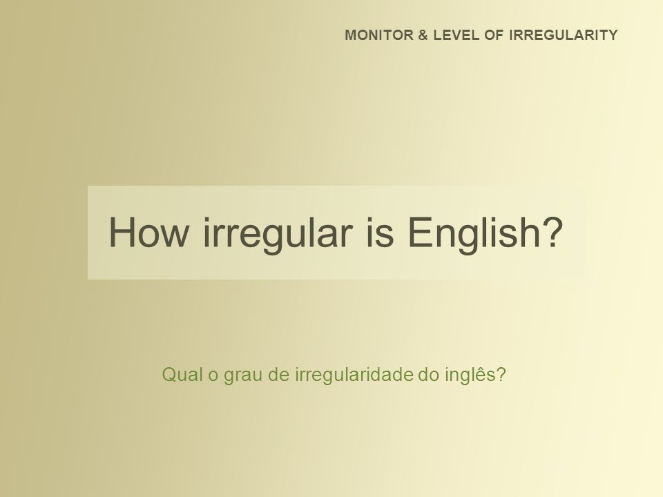 How irregular is English