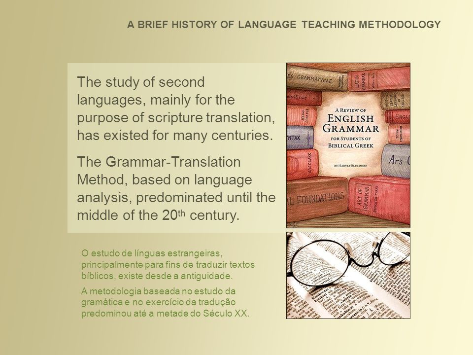 A BRIEF HISTORY OF LANGUAGE TEACHING METHODOLOGY