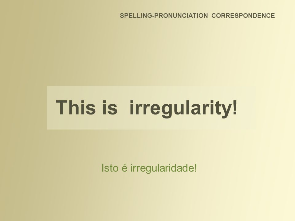 This is irregularity! Isto é irregularidade!