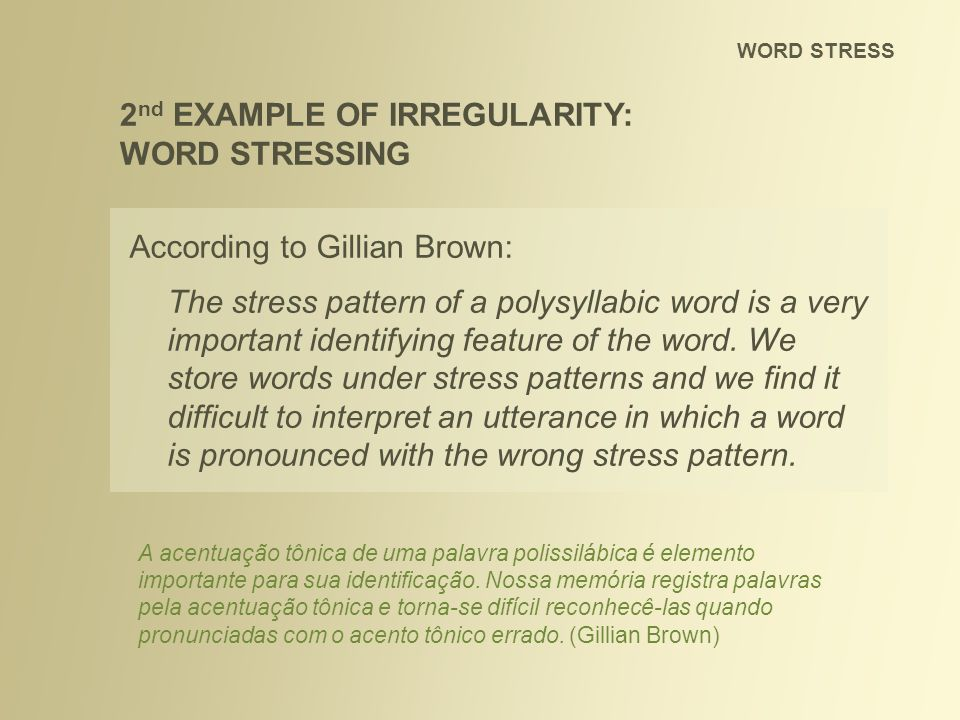 2nd EXAMPLE OF IRREGULARITY: WORD STRESSING