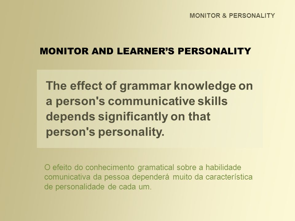MONITOR & PERSONALITY MONITOR AND LEARNER'S PERSONALITY.