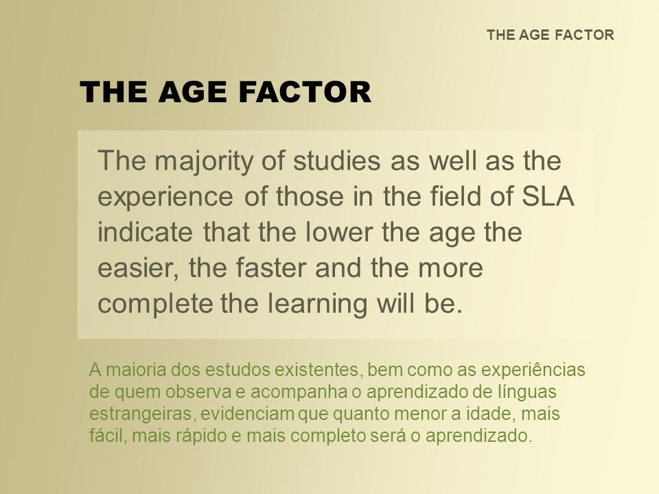 THE AGE FACTOR THE AGE FACTOR.