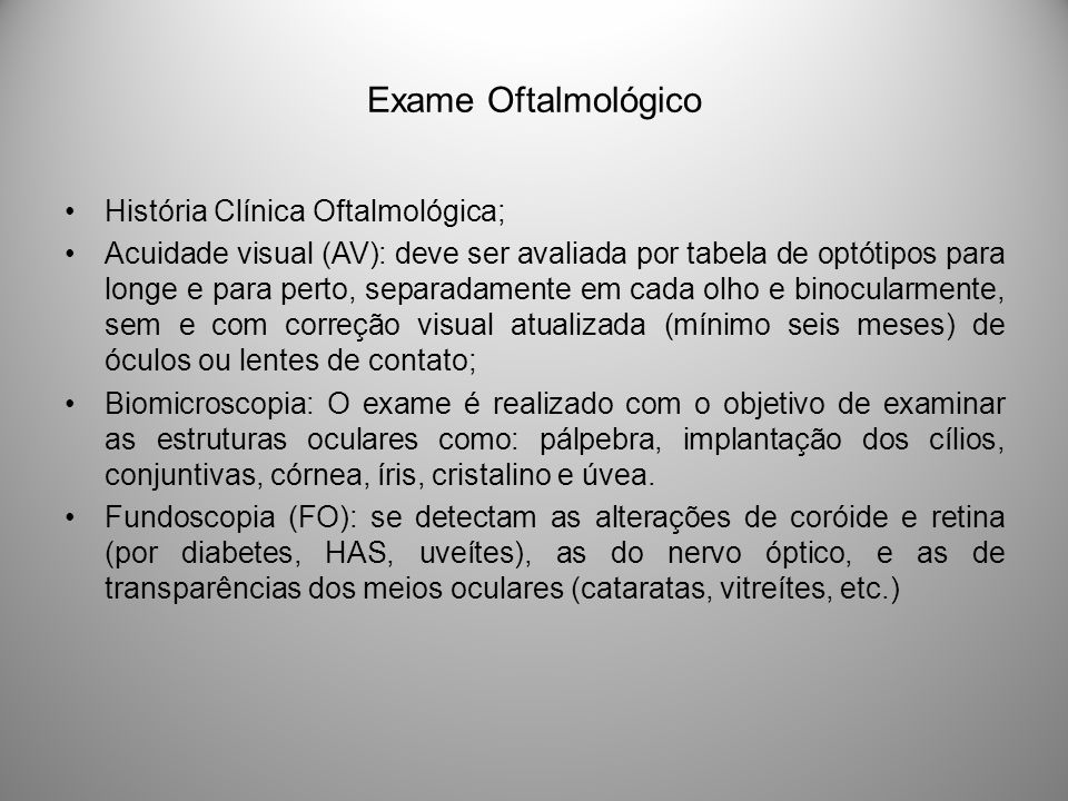Exame Oftalmológico História Clínica Oftalmológica;