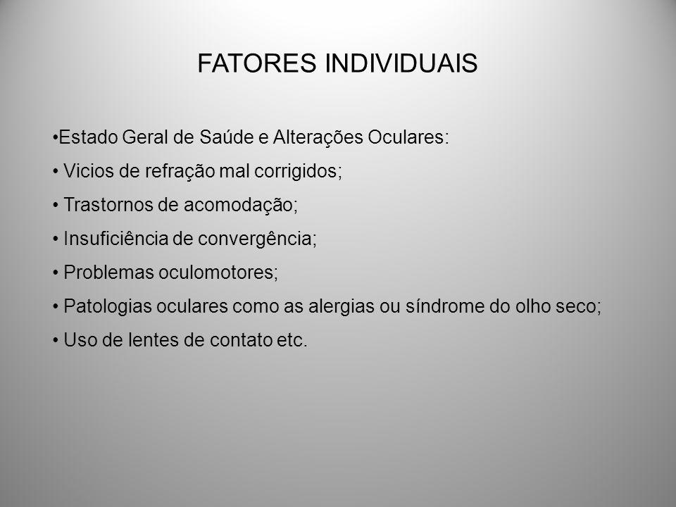 FATORES INDIVIDUAIS Estado Geral de Saúde e Alterações Oculares: