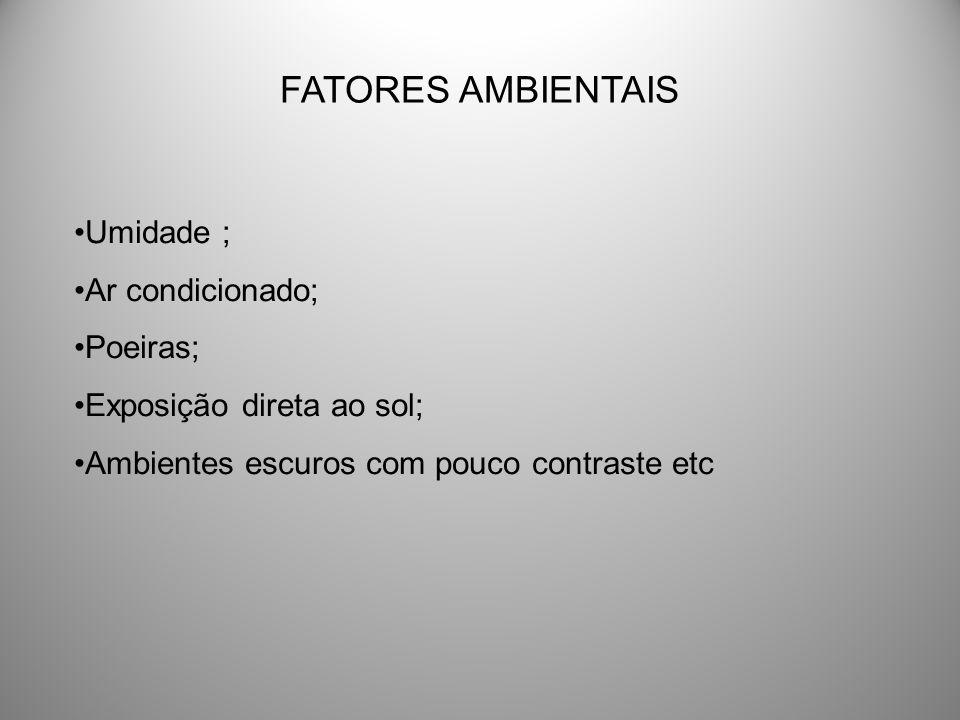 FATORES AMBIENTAIS Umidade ; Ar condicionado; Poeiras;