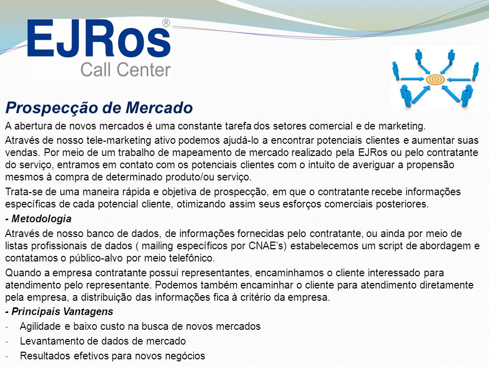 Prospecção de Mercado A abertura de novos mercados é uma constante tarefa dos setores comercial e de marketing.