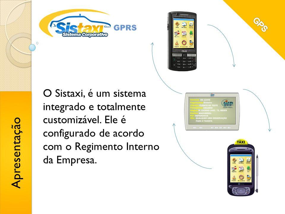 GPS O Sistaxi, é um sistema integrado e totalmente customizável. Ele é configurado de acordo com o Regimento Interno da Empresa.